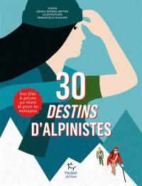 30 destins d'alpinistes