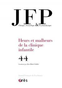 JFP Journal français de psychiatrie. n° 44, Heurs et malheurs de la clinique infantile