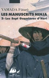 Les manuscrits Ninja. Volume 2, Les sept guerrières du clan Hori