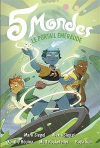 5 mondes. Volume 5, Le portail émeraude