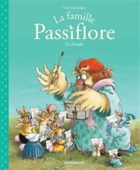 La famille Passiflore. Volume 2, La chorale