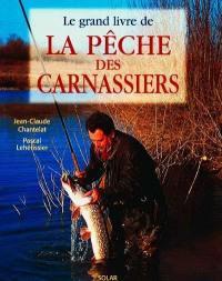 Le grand livre de la pêche des carnassiers