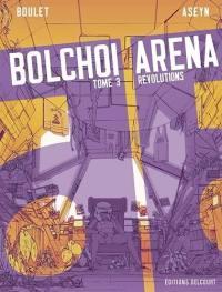 Bolchoi arena. Vol. 3. Révolutions