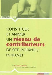 Constituer et animer un réseau de contributeurs de site Internet-Intranet