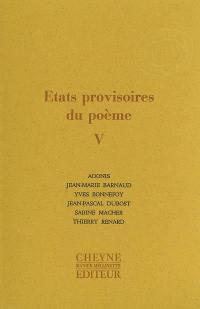 Etats provisoires du poème. Volume 5,