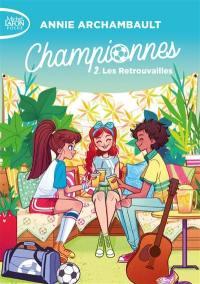Championnes. Volume 2, Les retrouvailles