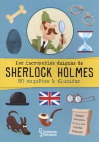 Les incroyables énigmes de Sherlock Holmes