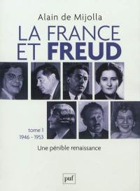 La France et Freud. Volume 1, 1946-1953