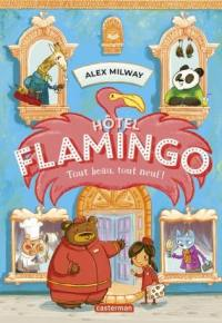Hôtel Flamingo. Volume 1, Tout beau, tout neuf !