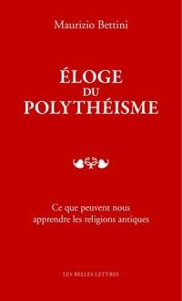 Eloge du polythéisme