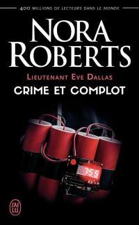 Lieutenant Eve Dallas. Volume 47, Crime et complot