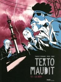 Texto maudit. Volume 1, Le défi