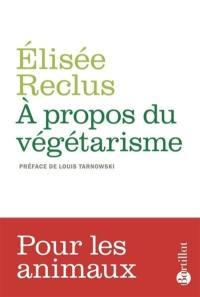 A propos du végétarisme; Précédé de La grande famille