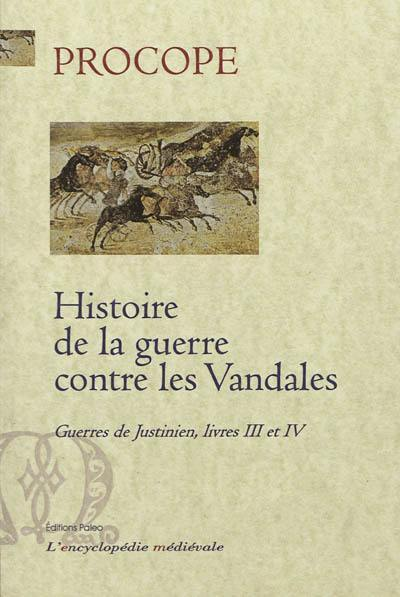 Guerres de Justinien. Vol. Livres III et IV. Histoire de la guerre contre les Vandales