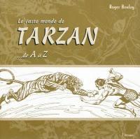 Le vaste monde de Tarzan... de A à Z