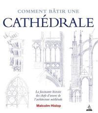 Comment bâtir une cathédrale