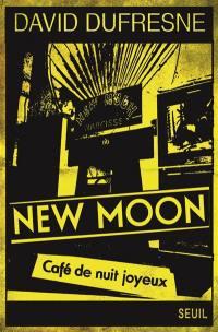 New Moon, café de nuit joyeux