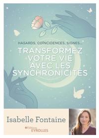Transformez votre vie avec les synchronicités