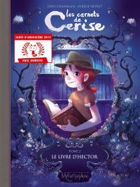 Les carnets de Cerise. Vol. 2. Le livre d'Hector