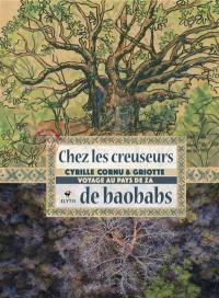 Chez les creuseurs de baobabs