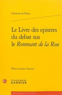 Le livre des epistres du debat sus le Rommant de la Rose