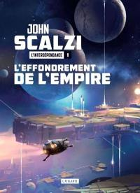 L'interdépendance. Volume 1, L'effondrement de l'Empire