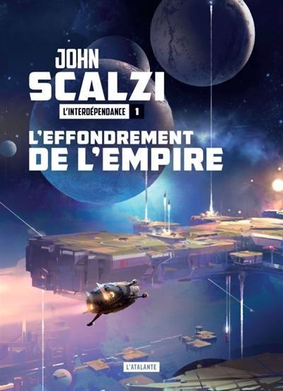 L'interdépendance. Volume 1, L'effondrement de l'Empire