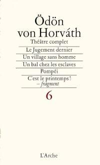 Théâtre complet. Volume 6,