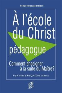 A l'école du Christ pédagogue