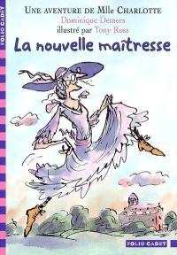 Une aventure de Mlle Charlotte. Volume 1, La nouvelle maîtresse