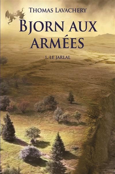 Bjorn aux armées. Volume 1, Le jarlal