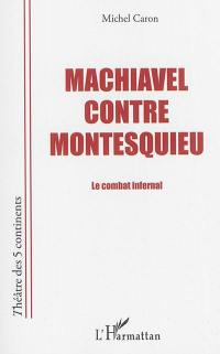 Machiavel contre Montesquieu