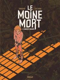 Le moine mort. Volume 1, Le manuscrit condamné