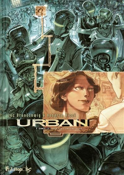 Urban. Volume 3, Que la lumière soit...