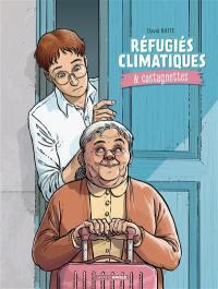 Réfugiés climatiques & castagnettes. Vol. 1