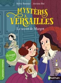 Mystères à Versailles, Le secret de Margot