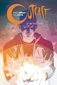 Outcast. Volume 3, Une petite lueur