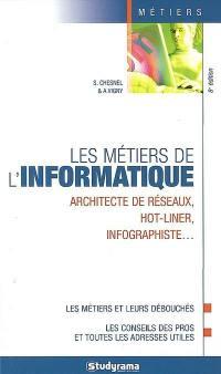 Les métiers de l'informatique : architecte de réseaux, hot liner, infographiste...