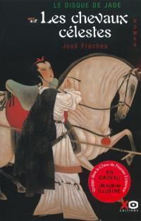 Le disque de jade. Volume 1, Les chevaux célestes