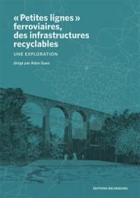 Petites lignes ferroviaires, des infrastructures recyclables