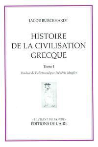 Histoire de la civilisation grecque. Volume 1,