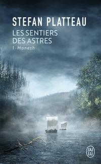 Les sentiers des astres. Vol. 1. Manesh