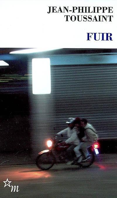 Fuir; Suivi de Ecrire c'est fuir : conversation entre Jean-Philippe Toussaint et Chen Tong