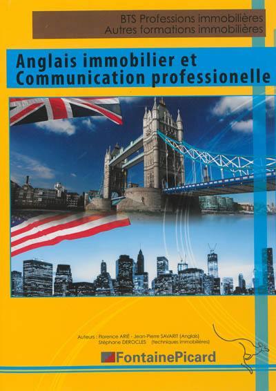 Anglais immobilier et communication professionnelle : BTS professions immobilières, licences professionnelles, autres formations immobilières