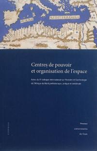 Centres de pouvoir et organisation de l'espace