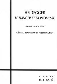 Heidegger, le danger et la promesse