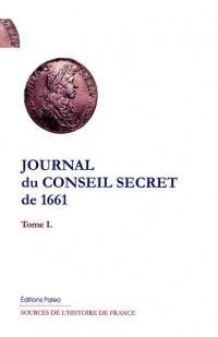 Journal du Conseil secret pour l'année 1661. Volume 1, Ms des Affaires étrangères