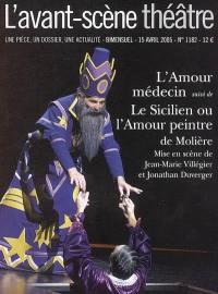 Avant-scène théâtre (L'). n° 1182, L'amour médecin