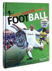 Tout savoir sur le football