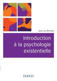 Introduction à la psychologie existentielle